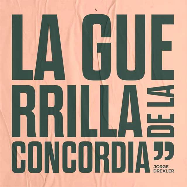 Jorge Drexler La guerrilla de la concordia