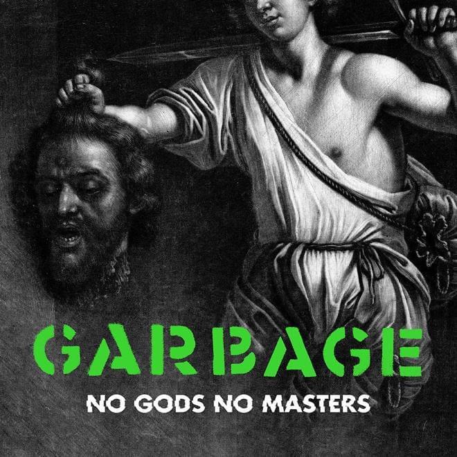 Garbage presenta 'No Gods No Masters', su nuevo sencillo 1